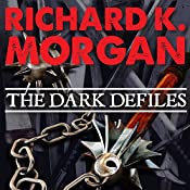 The Dark Defiles: A Land Fit for Heroes, Book 3 | [Richard K. Morgan]