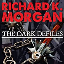 The Dark Defiles: A Land Fit for Heroes, Book 3 (       UNABRIDGED) by Richard K. Morgan Narrated by Simon Vance