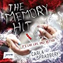 The Memory Hit Audiobook by Carla Spradbery Narrated by Melody Grove