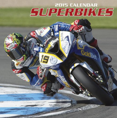 2015 Calendar: Superbikes: 12-Month Calendar Featuring Wonderful Photography and Space in Write in Key Events