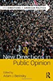 img - for New Directions in Public Opinion (New Directions in American Politics) book / textbook / text book
