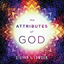 The Attributes of God Teaching Series Lecture by Steven J. Lawson Narrated by Steven J. Lawson