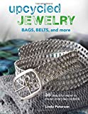 Upcycled Jewelry, Bags, Belts, and More: 35 Beautiful Ways to Reuse Everyday Objects