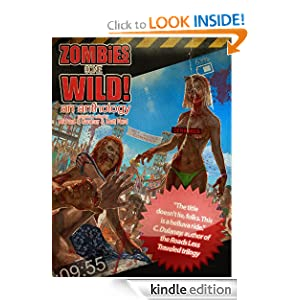 Zombies Gone Wild! An Anthology