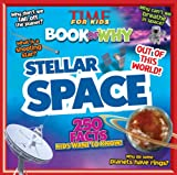 TIME for Kids Book of Why: Stellar Space: 250 Facts Kids Want to Know