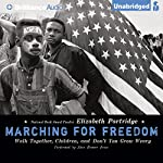 Marching for Freedom: Walk Together, Children, and Don't You Grow Weary | Elizabeth Partridge