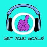 Get Your Goals! Ziele setzen und erre...
