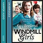 The Windmill Girls | Kay Brellend