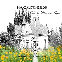 Harold's House (       UNABRIDGED) by Norma Pyper Mitchell Narrated by Marvin Payne
