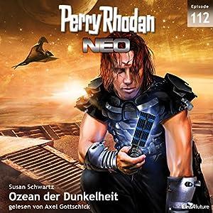 Ozean der Dunkelheit (Perry Rhodan NEO 112) Hörbuch