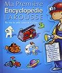 Ma Premi�re Encyclop�die Larousse : L...