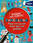 Barcelone Interdit aux parents - 1ed