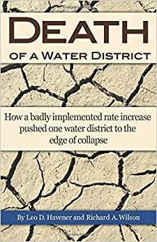 Death Of A Water District: How A Badly Implemented Rate Increase Pushed One Water District To The Edge Of Collapse