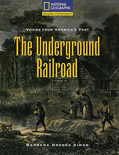 Reading Expeditions (Social Studies: Voices From America's Past): The Underground Railroad (Nonfiction Reading and Writi