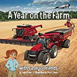 A Year on the Farm (Casey & Friends: Case IH for Kids) (Casey and Friends: Case Ih for Kids)