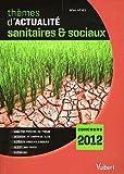 Thèmes d'actualité sanitaires & sociaux 2011 pour le concours 2012
