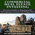 Commercial Real Estate Investing: The Essentials to Buying and Managing Commercial Properties: Financial Independence Books Audiobook by Clayton Geoffreys Narrated by Craig Sweat