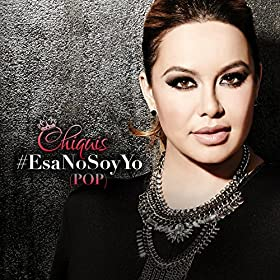 Amazon.com: Esa No Soy Yo (Pop): Chiquis Rivera: MP3 Downloads