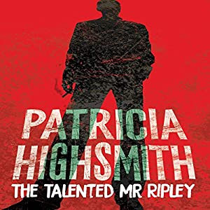 The Talented Mr Ripley Audiobook by Patricia Highsmith Narrated by David Menkin