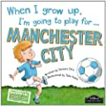 When I Grow Up I'm Going To Play For Manchester City