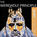The Werewolf Principle Audiobook by Clifford D. Simak Narrated by Geoff Williams