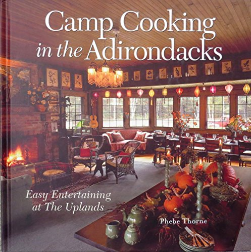 Camp cooking in the Adirondacks by Phebe Thorne