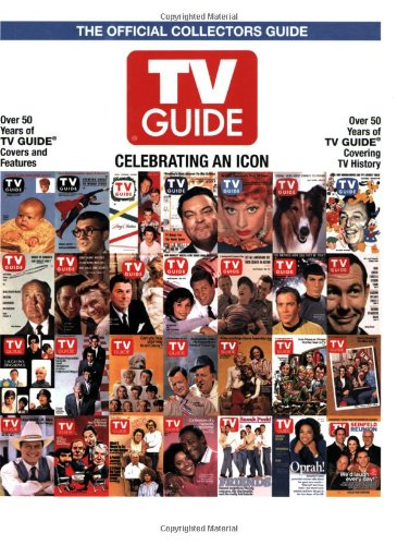 tv-guide-the-official-collectors-guide-celebrating-an-icon