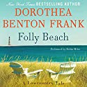 Folly Beach: A Lowcountry Tale Audiobook by Dorothea Benton Frank Narrated by Robin Miles