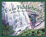 F is for Fiddlehead: A New Brunswick...