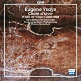 イザイ:ヴァイオリンと管弦楽のための作品集 (Ysaye: Works for Violin & Orchestra)