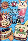 Kids in the Kitchen Year 'Round Fun Cookbook (Everyday Cookbook Collection)