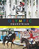 Olympic Equestrian: A Century of International Horse Sport
