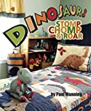 img - for Dinosaurs - Stomp, Chomp and Roar book / textbook / text book