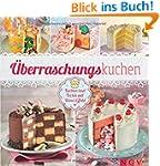 �berraschungskuchen: Kuchen und Torte...