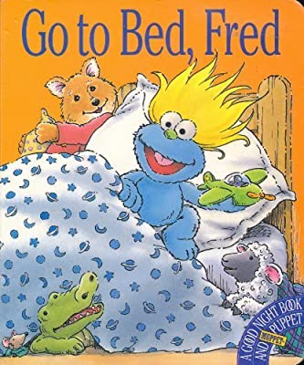 Go to Bed, Fred: A Good Night Book & Muppet Puppet