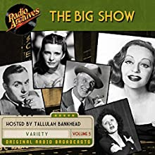 The Big Show, Volume 5 Radio/TV Program Auteur(s) :  NBC Radio Narrateur(s) : Tallulah Bankhead