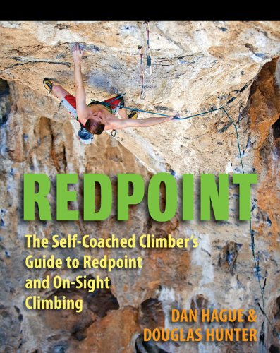 Redpoint: The Self-Coached Climber\'s Guide to Redpoint and On-Site Climbing