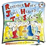 Remember When Jesus Healed The Sick (Remember Series)