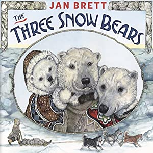 The Three Snow Bears | [Jan Brett]