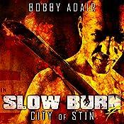 Slow Burn: City of Stin, Book 7: Slow Burn Zombie Apocalypse Series | Bobby Adair