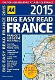AA Publishing AA Big Easy Read France 2015 Spiral (Road Atlas France)