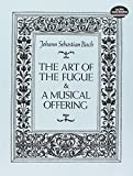 The Art of the Fugue & A Musical Offering (Dover Chamber Music Scores)