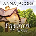 Peppercorn Street Audiobook by Anna Jacobs Narrated by Penelope Freeman