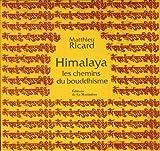 echange, troc Matthieu Ricard - Himalaya : Les chemins du bouddhisme Coffret 3 volumes : Bhoutan, terre de sérénité ; Tibet, regards de compassion ; Voyage