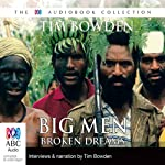 Big Men, Broken Dreams | Tim Bowden