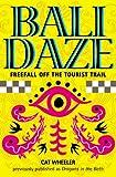 Bali Daze -- Freefall off the Tourist Trail