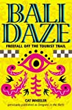 img - for Bali Daze -- Freefall off the Tourist Trail book / textbook / text book