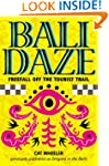 Bali Daze -- Freefall off the Tourist...
