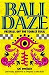 Bali Daze -- Freefall off the Tourist...