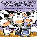 Click Clack Moo: Cows That Type Audiobook by Doreen Cronin Narrated by Randy Travis